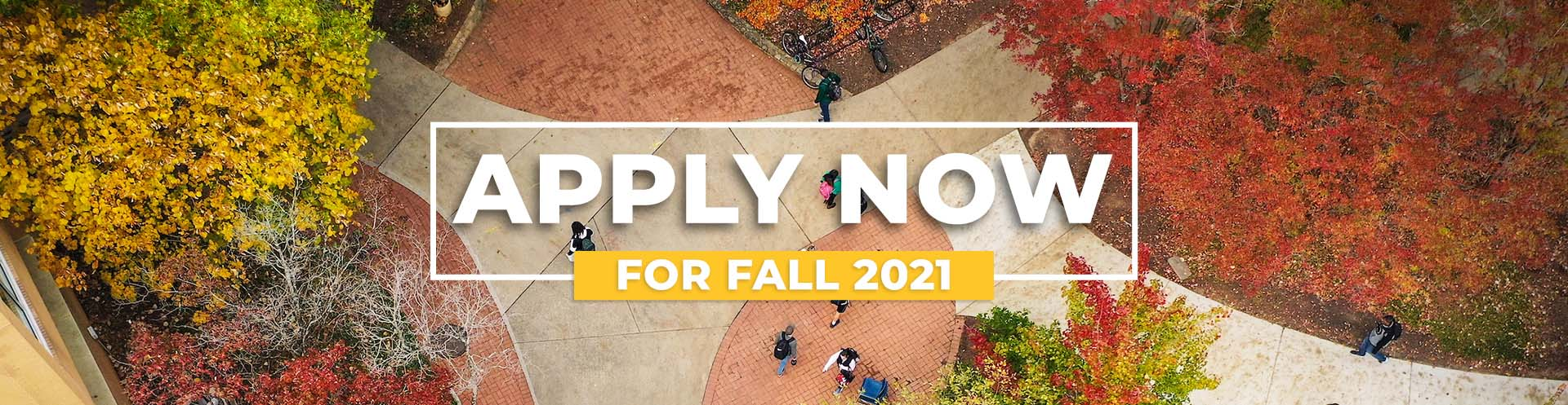 Apply Now for Fall 2021